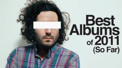 Best Albums of 2011 (So Far): You Ain't Livin' Until You Hear These