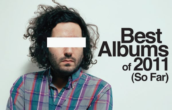 Best albums of 2011 so far