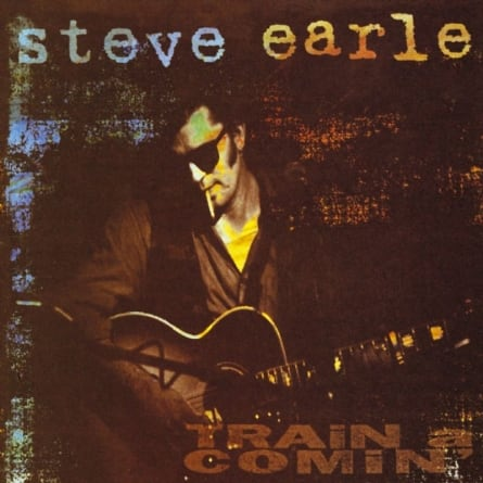 Revisit: Steve Earle: Train a Comin'