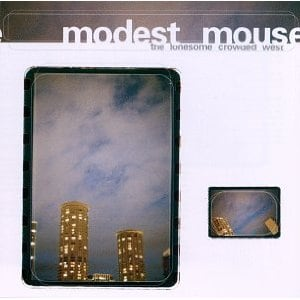 Modest Mouse: Lonesome Crowded West