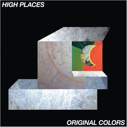 High Places: Original Colors