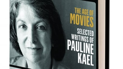 The Age of Movies: Selected Writings of Pauline Kael: Edited by Sanford Schwartz