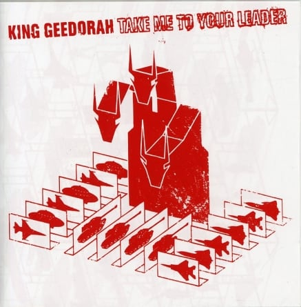 Rediscover: King Geedorah: Take Me to Your Leader