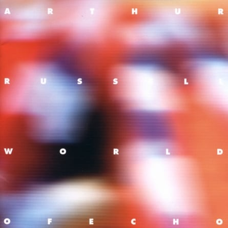 Rediscover: Arthur Russell: World of Echo