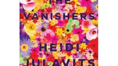 The Vanishers: by Heidi Julavits