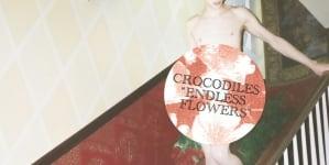 Crocodiles: Endless Flowers
