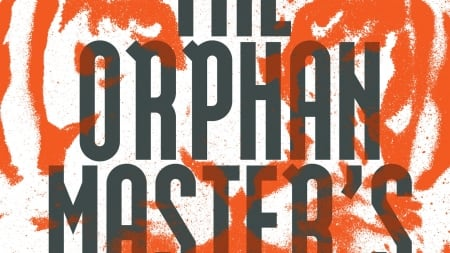 The Orphan Master's Son: by Adam Johnson