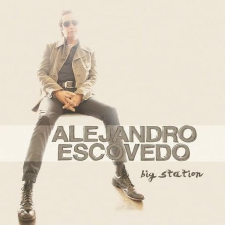 Alejandro Escovedo: Big Station