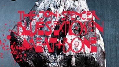 The Jon Spencer Blues Explosion: Meat and Bone