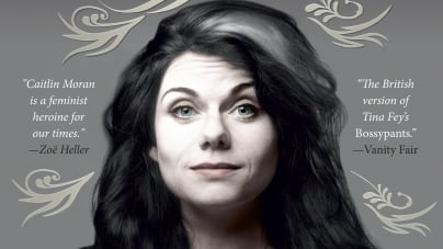 How to Be a Woman: by Caitlin Moran