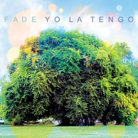 Yo La Tengo: Fade