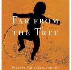 Far From the Tree: by Andrew Solomon