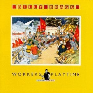 Revisit: Billy Bragg: Workers Playtime
