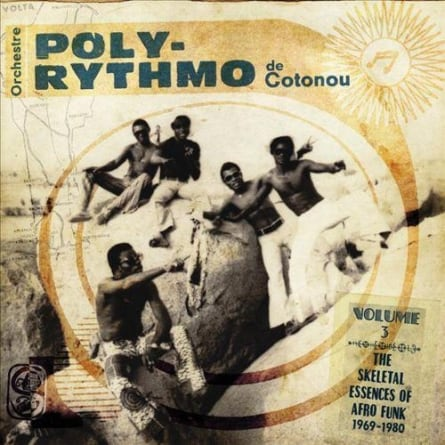 Orchestre Poly-Rythmo de Cotonou: Vol. 3: The Skeletal Essences of Afro Funk 1969-1980