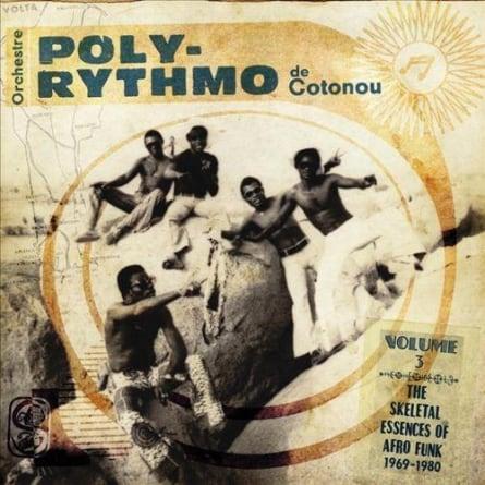 Orchestre Poly-Rythmo de Cotonou: Vol. 3: The Skeletal Essences of Afro Funk 1969-1980