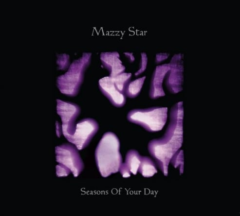 Mazzy Star: Seasons of Your Day