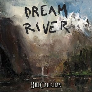 bill-callahan-dream-river1