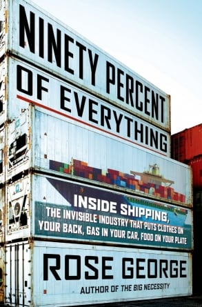 Ninety Percent of Everything: by Rose George