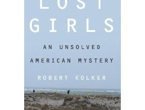 Lost Girls: by Robert Kolker