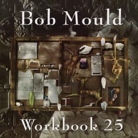 Bob Mould: Workbook 25