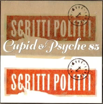 Revisit: Scritti Politti: Cupid & Psyche 85