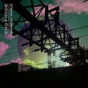 Brian-Eno-Karl-Hyde-Someday-World