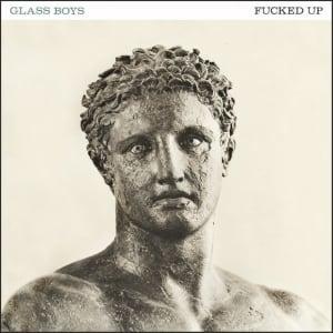 Fucked-Up-Glass-Boys