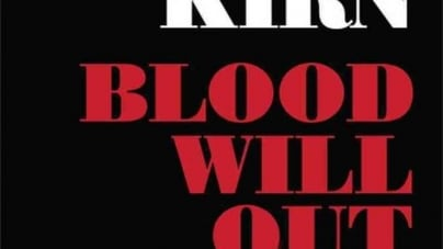 Blood Will Out: by Walter Kirn