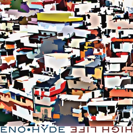 Eno/Hyde: High Life