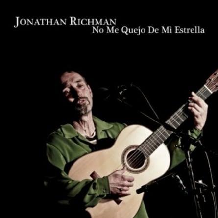 Jonathan Richman: No Me Quejo De Mi Estrella