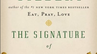 The Signature of All Things: by Elizabeth Gilbert
