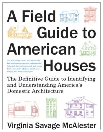 A Field Guide to American Houses: by Virginia Savage McAlester