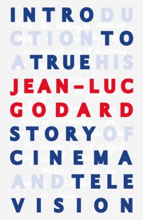 Introduction to a True History of Cinema and Television: by Jean-Luc Godard