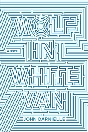 Wolf in White Van: by John Darnielle