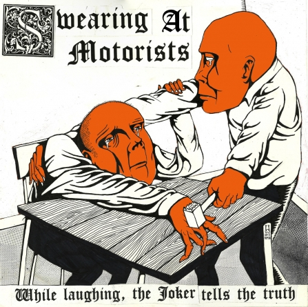 Swearing At Motorists: While Laughing, The Joker Tells The Truth