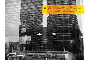 Wilco: Alpha Mike Foxtrot: Rare Tracks 1994–2014
