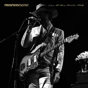 Phosphorescent: Live at the Music Hall
