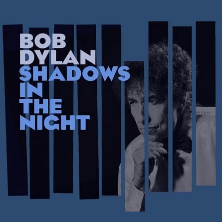 Bob Dylan: Shadows in the Night