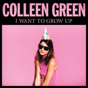Colleen Green: I Want To Grow Up