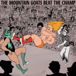The Mountain Goats: Beat the Champ