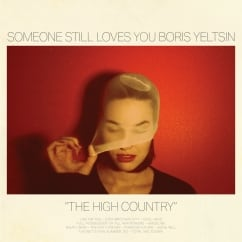 Someone Still Loves You Boris Yeltsin: The High Country