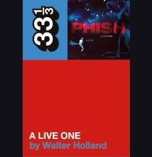 Phish's A Live One: by Walter Holland