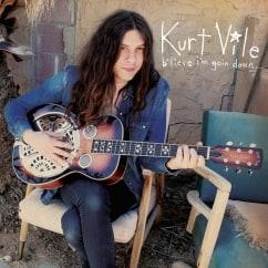 Kurt Vile: b'lieve i'm goin down