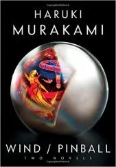 Wind/Pinball: by Haruki Murakami