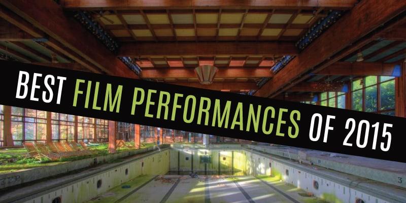 Best Film Performances of 2015