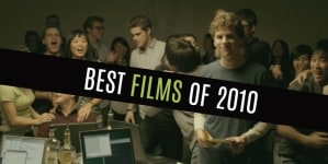 Five Years Later: The Best Films of 2010!!