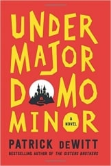 Undermajordomo Minor: by Patrick deWitt