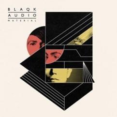 Blaqk Audio: Material