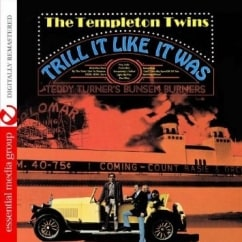 Bargain Bin Babylon: The Templeton Twins with Teddy Turner's Bunsen Burners: Trill It Like It Was
