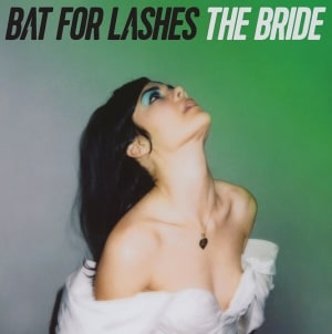 Bat for Lashes: The Bride